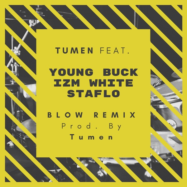 Tumen (feat. Young Buck, IZM White & Staflo) [Blow Remix] - Single