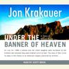 Jon Krakauer - Under the Banner of Heaven: A Story of Violent Faith (Unabridged)  artwork
