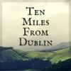 Ten Miles from Dublin feat Naomi Laviolette Nancy Rumbel Single