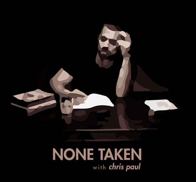 None Taken With Chris Paul By At Will On Apple Podcasts