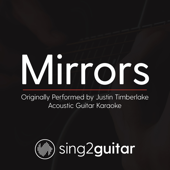 Mirrors (Originally Performed by Justin Timberlake) [Acoustic Guitar Karaoke]