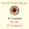 21 Lessons for the 21st Century (Unabridged) - Yuval Noah Harari