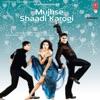 Mujhse Shaadi Karogi Original Motion Picture Soundtrack