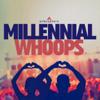 Millennial Whoops - Various Artists