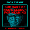Book Avenue - Summary of Man's Search for Meaning by Viktor E. Frankl (Unabridged) artwork