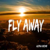 Fly Away-Alpha Mohr