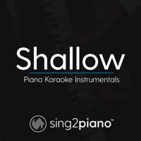 Sing2Piano - Shallow (Originally Performed by Lady Gaga & Bradley Cooper) [Piano Karaoke Version] artwork