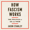 How Fascism Works (Unabridged) - Jason Stanley