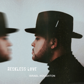 Reckless Love - Israel Houghton