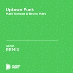 Uptown Funk (Arcos Unofficial Remix) [Mark Ronson & Bruno Mars] - Single