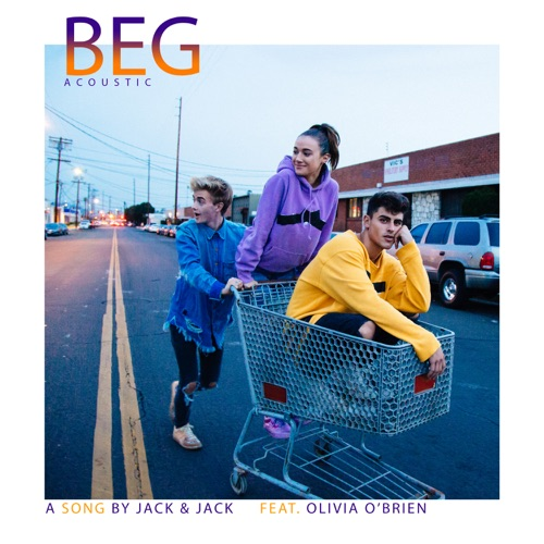 Jack & Jack - Beg (feat. Olivia O'Brien) [Acoustic] - Single