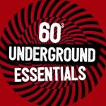 60s Underground Essentials