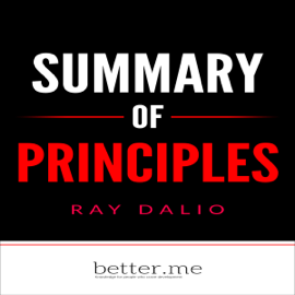 Summary of Principles: Life and Work by Ray Dalio: In-Depth Analysis and Evaluation of Main Points (Unabridged) audiobook