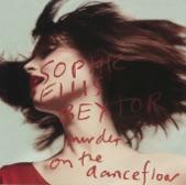 Sophie Ellis-Bextor - Murder On the Dancefloor