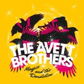 The Avett Brothers - Good To You