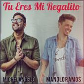 Tú Eres Mi Regalito (feat. Michelangelo) - Manolo Ramos