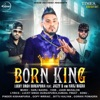 Born King feat Jazzy B Harj Nagra