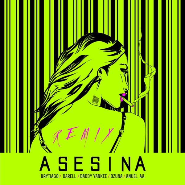 Asesina (Remix) [feat. Daddy Yankee, Ozuna & Anuel AA] - Single