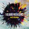 10,000 Reasons (Live) - Matt Redman