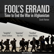 Download Fool's Errand: Time to End the War in Afghanistan (Unabridged) Audio Book
