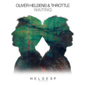 Waiting - Oliver Heldens & Throttle