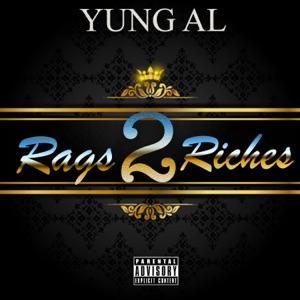 Yung Al - Rags 2 Riches