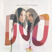 The Watson Twins - Hustle and Shake