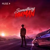 Something Human - Muse