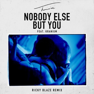 Nobody Else But You (feat. Kranium) [Ricky Blaze Remix] - Single Mp3 Download