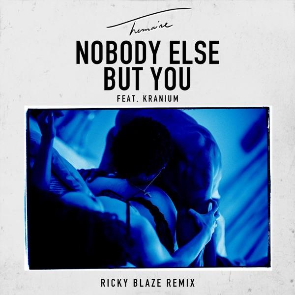 Nobody Else But You (feat. Kranium) [Ricky Blaze Remix] - Single