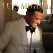 ¡MÉXICO Por Siempre! - Luis Miguel - Luis Miguel