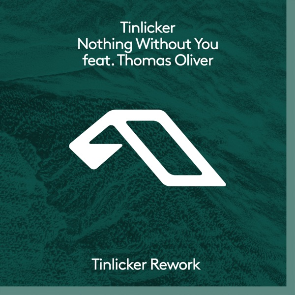Nothing Without You (feat. Thomas Oliver) [Tinlicker Rework] - Single