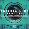 Entertain Us Remixes Single
