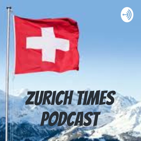 Zurich Times PodCast