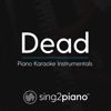 Dead (Originally Performed by Madison Beer) [Piano Karaoke Version] - Sing2Piano