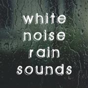 Rain Shower - White Noise - White Noise