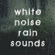 Rain Shower - White Noise