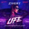 Zivert - Life (Lavrushkin & Mephisto Remix)