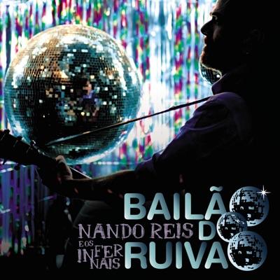 Nando Reis e os Infernais - Bailão do Ruivão (Live) - Nando Reis