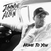 Home To You - Single, Jimmie Allen