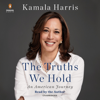 Kamala Harris - The Truths We Hold: An American Journey (Unabridged)  artwork