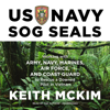 Keith McKim - US Navy SOG SEALs: Working with Army, Navy, Marines, Air Force, and Coast Guard to Rescue a Downed Pilot in Vietnam  artwork