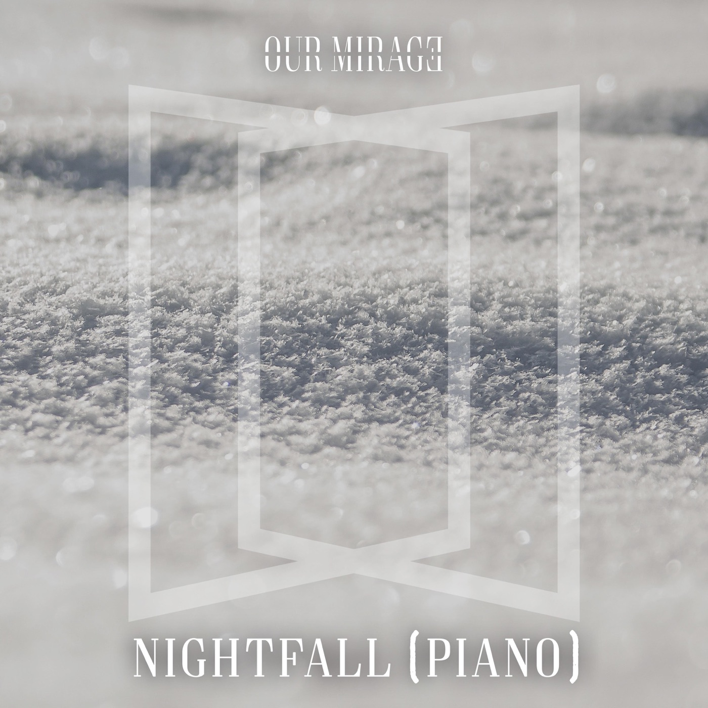 Our Mirage - Nightfall (Piano) [single] (2018)
