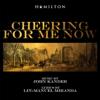 Cheering for Me Now - John Kander & Lin-Manuel Miranda