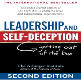 Leadership and Self-Deception: Getting out of the Box (Unabridged) audiobook
