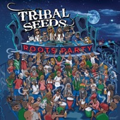 Tribal Seeds - Roots Dub