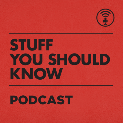 Top 43 episodes | Best episodes of Stuff You Should Know