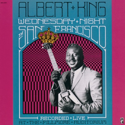Wednesday Night In San Francisco (Recorded Live At the Fillmore Auditorium) - Albert King