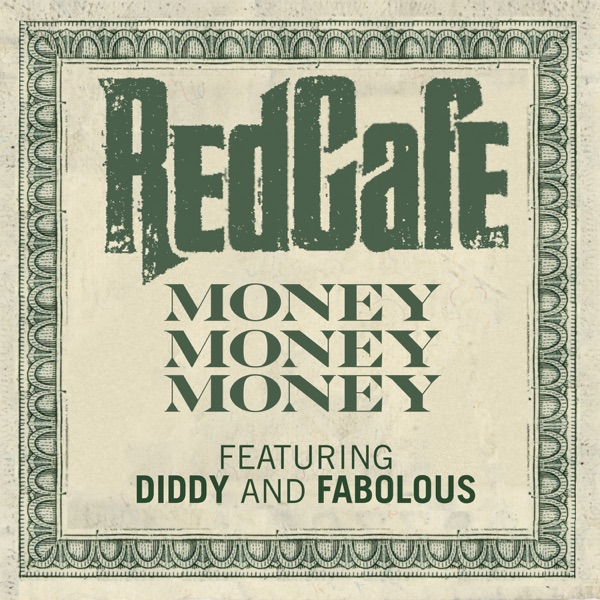 Money Money Money (feat. Diddy & Fabolous) - Single