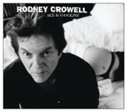 Sex and Gasoline - Rodney Crowell - Rodney Crowell